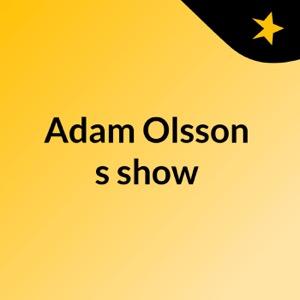 Adam Olsson's show