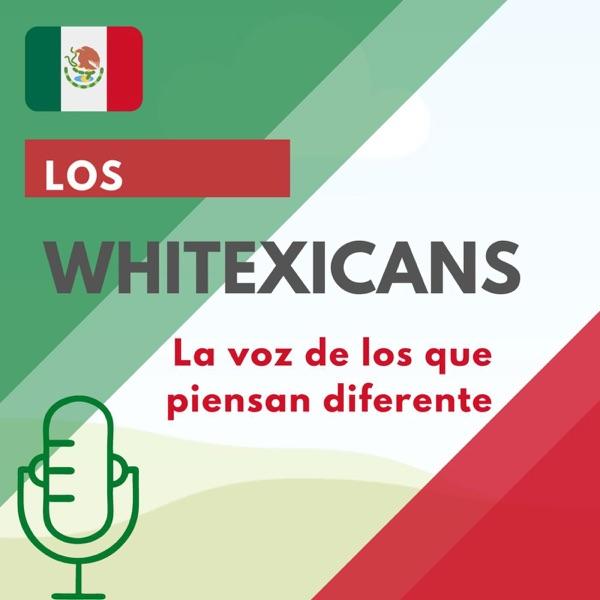 Los Whitexicans (Podcast) - www.poderato.com/loswhitexicans