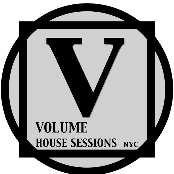 VOLUME  house sessions