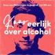 Eerlijk over alcohol