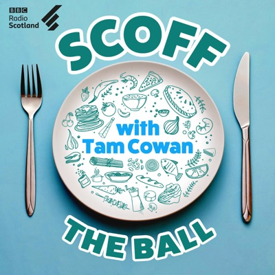 Scoff The Ball:BBC Radio Scotland