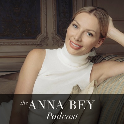 The Anna Bey Podcast:Anna Bey