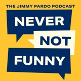 Image of Never Not Funny: The Jimmy Pardo Podcast podcast