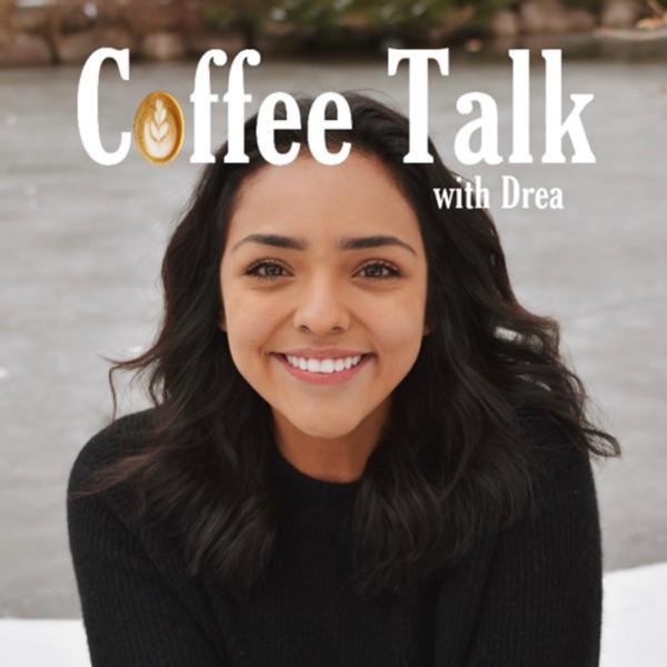 Coffee Talk With Drea