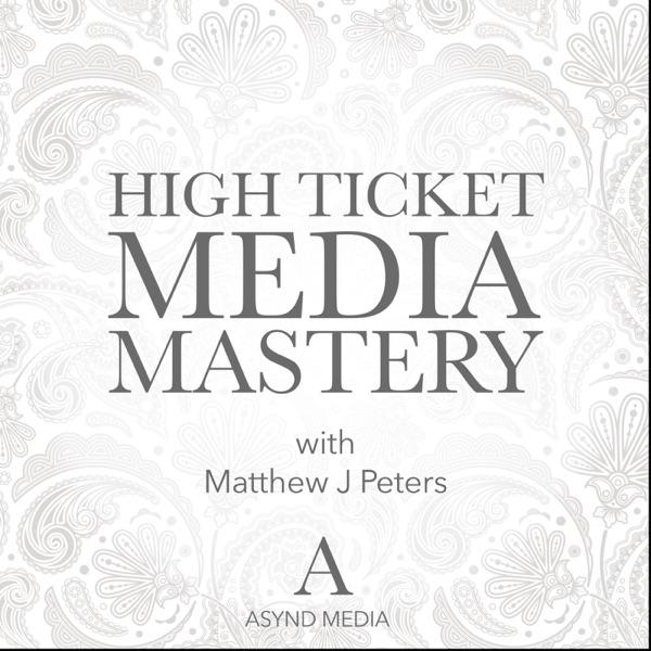 High Ticket Media Mastery