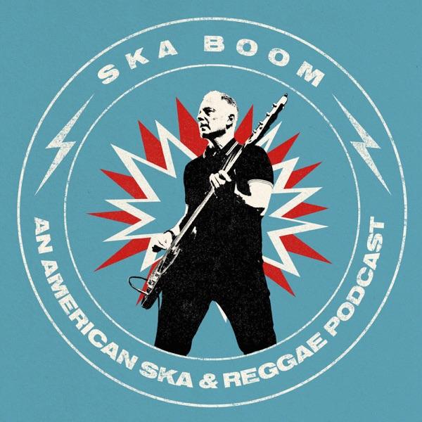 Ska Boom - An American Ska & Reggae Podcast Artwork