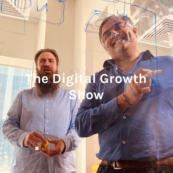 The Digital Growth Show with Amit & Andrew