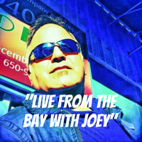 """ Live From The Bay with Joey"""