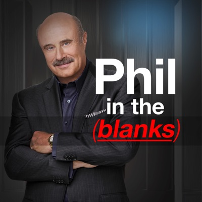 Phil in the Blanks:Dr. Phil McGraw