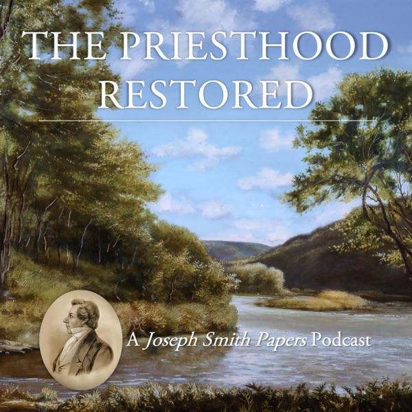 The Priesthood Restored