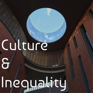 Culture & Inequality Podcast