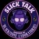 Slick Talk: Powered By Blackstone Laboratories