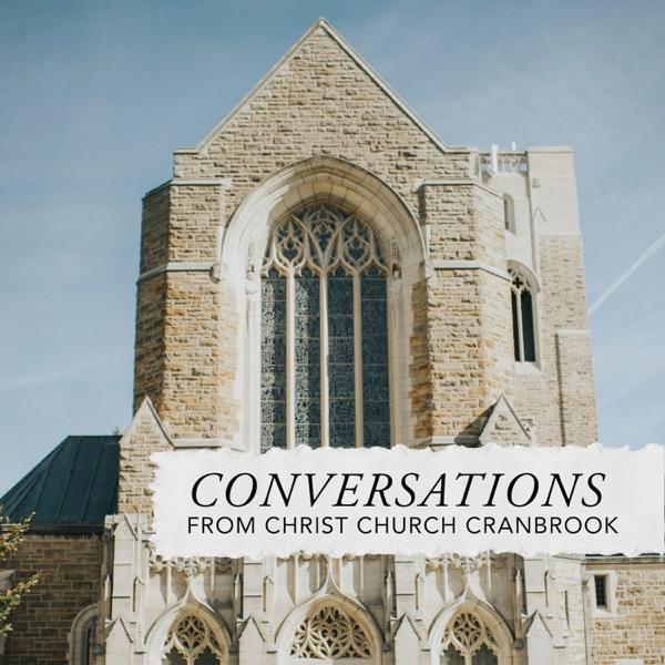 Conversations from Christ Church Cranbrook