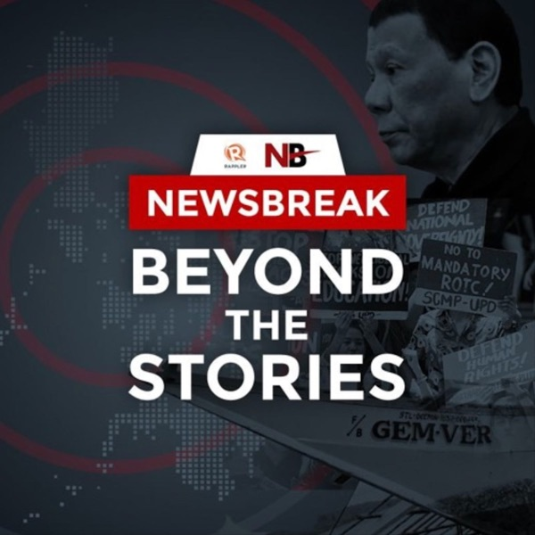 Newsbreak: Beyond the Stories | Hosted by Jodesz Gavilan