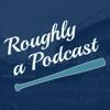 Roughly a Podcast artwork