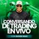 Conversando De Trading Con Oliver Velez