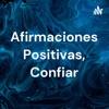 Afirmaciones Positivas, Confiar