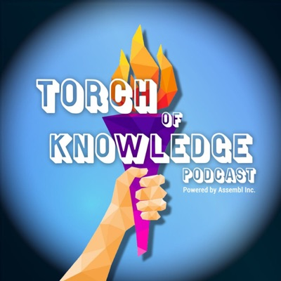 The Torch of Knowledge Podcast