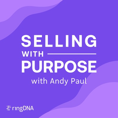 Selling with Purpose Podcast with Andy Paul
