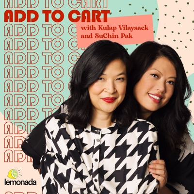 Add to Cart with Kulap Vilaysack & SuChin Pak:Lemonada Media