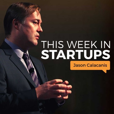 This Week in Startups:Jason Calacanis