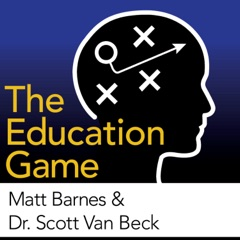 The Education Game with Matt Barnes and Dr Scott Van Beck