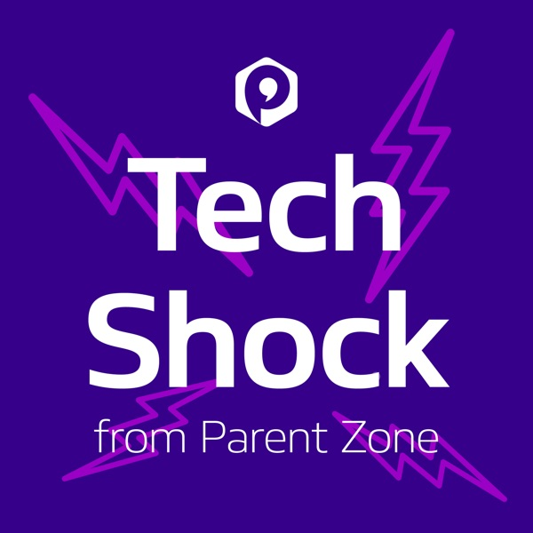 Tech Shock - from Parent Zone podcast show image
