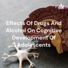 Effects Of Drugs And Alcohol On Cognitive Development Of Adolescents artwork