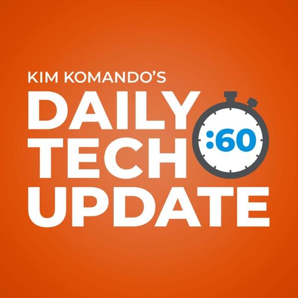 Kim Komando Daily Tech Update