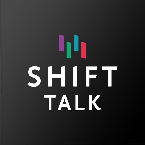 SHIFT Talk