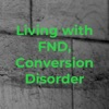Living with FND, Conversion Disorder artwork