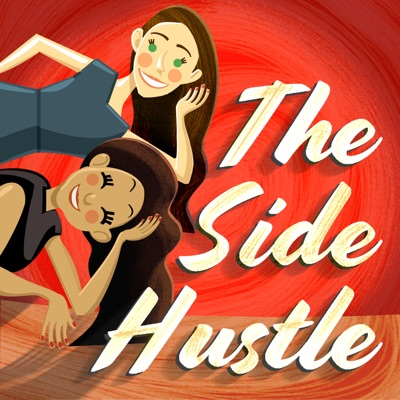 The Side Hustle with Chelsea and Sarah
