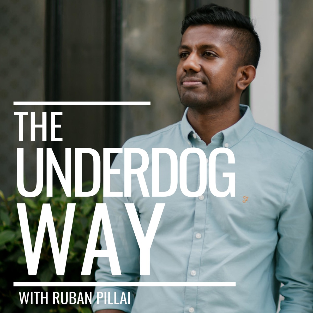 The Underdog Way with Ruban Pillai