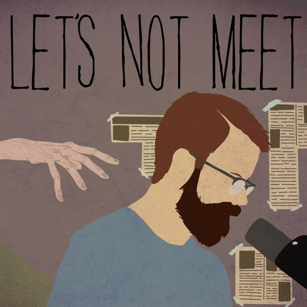Let's Not Meet: A True Horror Podcast image
