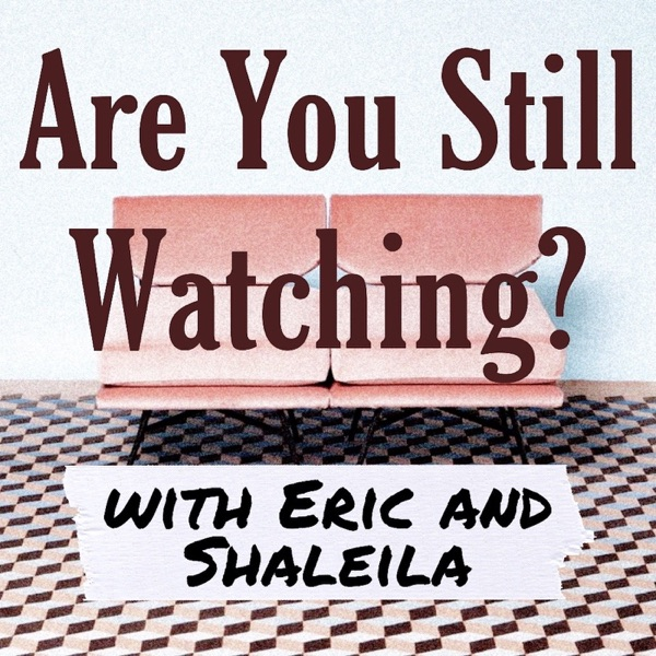 Are You Still Watching? podcast show image