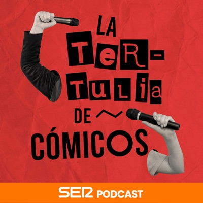 La Tertulia de Cómicos:SER Podcast