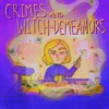 Crimes and Witch-Demeanors artwork
