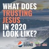 Saturate the Sound: What Does Trusting Jesus in 2020 Look Like? artwork