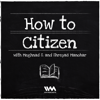 How to Citizen - IVM Podcasts