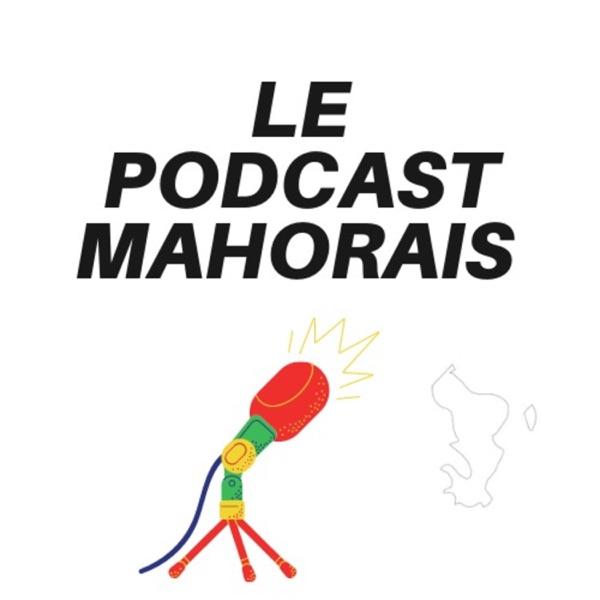 LE PODCAST MAHORAIS