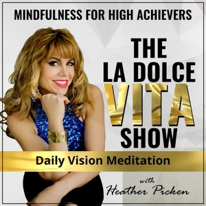 The La Dolce Vita Show: Mindfulness For High Achievers