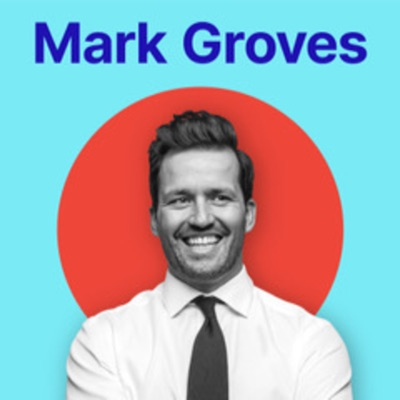 Mark Groves Podcast:Mark Groves