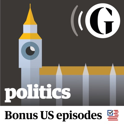 The Guardian UK: Politics Weekly:The Guardian