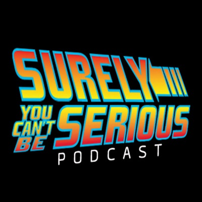 Surely You Can't Be Serious Podcast