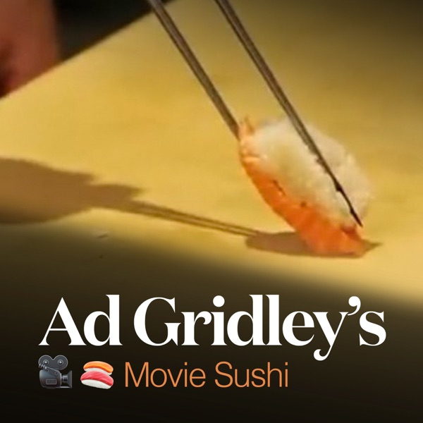 Ad Gridley's Movie Sushi