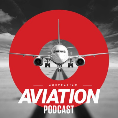 Australian Aviation Podcast:Australian Aviation