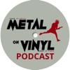 Metal On Vinyl Podcast