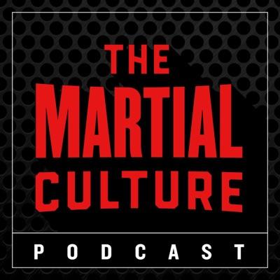The Martial Culture Podcast:Martial Arts