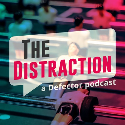 The Distraction: A Defector Podcast:Stitcher