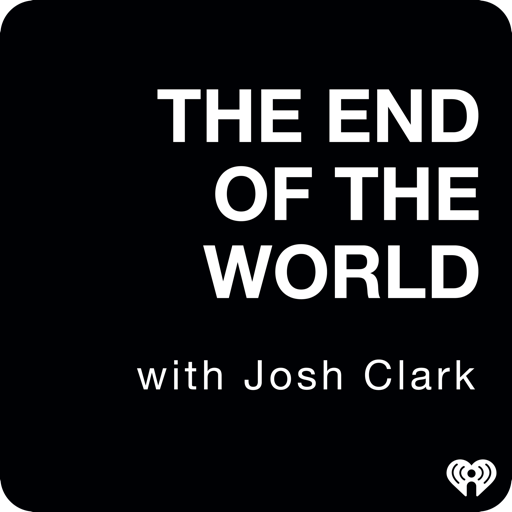Cover image of The End Of The World with Josh Clark